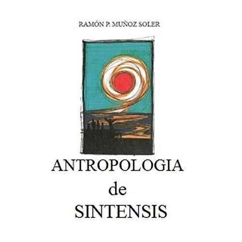 Antropologia de Sintesis: Signos, ritmos y funciones del Hombre Planetario (Portuguese Edition)