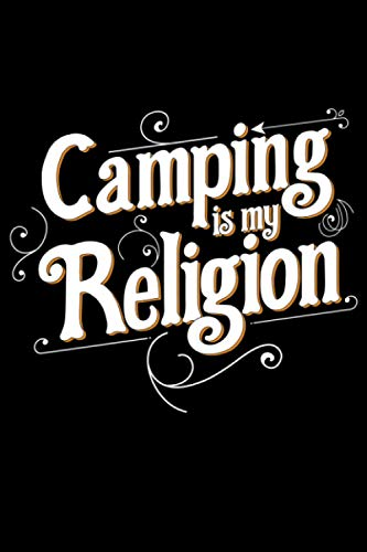 Camping is my Religion: Camping Lined Notebook incl. Table of Contents on 120 Pages   Camping Camping Journal   Gift Idea for Motor home, vacation, camper van and motor home