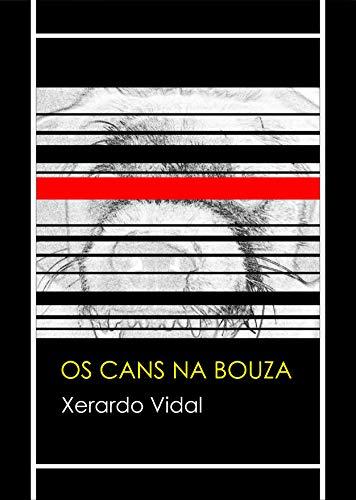 Os cans na bouza (Galician Edition) eBook: Vidal, Xerardo ...