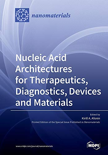 Nucleic Acid Architectures for Therapeutics, Diagnostics, Devices and Materials