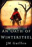 An Oath of Wintersteel: A Weird West Steampunk Adventure
