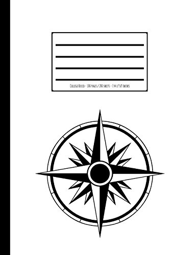 Compass Rose Composition Book: College Ruled - 100 Pages / 200 Sheets - 7.44 x 9.69 inches
