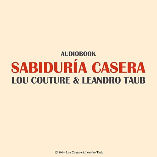 Sabiduría Casera: Un Camino Hacia La Salud Y La Paz audiobook cover art