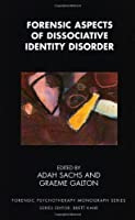 Forensic Aspects of Dissociative Identity Disorder (Forensic Psychotherapy Monograph Series) by Graeme Galton(2008-12-31)