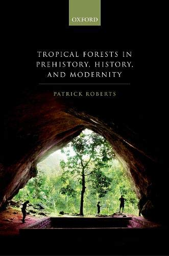Roberts, P: Tropical Forests in Prehistory, History, and Mod