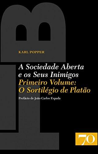 A Sociedade Aberta e os Seus Inimigos: o Sortilégio de Platão (Volume 1)