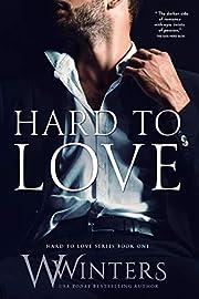 Hard to Love (Hard to Love series Book 1)