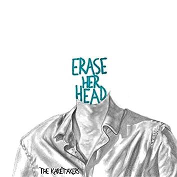 Erase Her Head