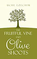 The Fruitful Vine and Olive Shoots