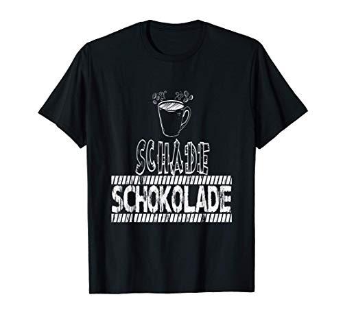 Lecker Hot Chocolate Schoki Cio Kakao Schade Schokolade T-Shirt