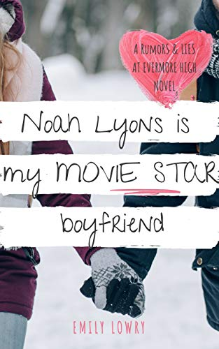 Book Cover for Noah Lyons is My Movie Star Boyfriend