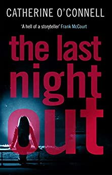 The Last Night Out by [Catherine O'Connell]