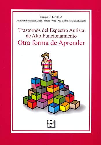 Trastornos del Espectro Autista de Alto Funcionamiento. Otra forma de aprender: Otra forma de atender: 46 (Educación especial y dificultades de aprendizaje)
