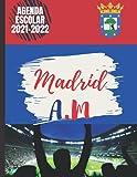 Agenda ESCOLAR 2021-2022: Agenda 2021-2022 Madrid españa, europa, ciudad, A.M club de fútbol o balonmano, baloncesto etc ... Planificador y ... 2021 a julio de 2022 , calendario, vacaciones