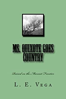 Ms. Quixote Goes Country: Raised on the Marxist Frontier