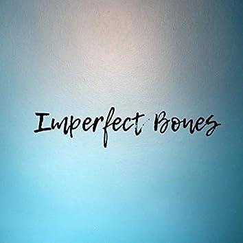 Imperfect Bones