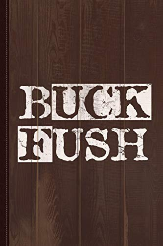 Buck Fush Journal Notebook: Blank Lined Ruled For Writing 6x9 120 Pages
