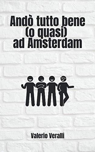 Andò tutto bene (o quasi) ad Amsterdam