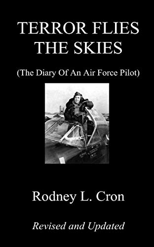 TERROR FLIES THE SKIES: (The Diary Of An Air Force Pilot) (English Edition)