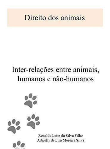 Direitos dos Animais: Inter-relações entre animais humanos e não-humanos (1)