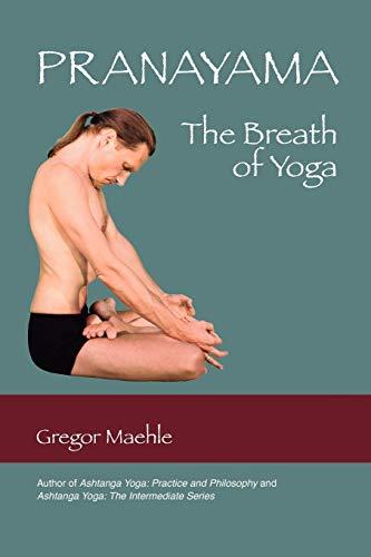 Maehle, G: Pranayama The Breath of Yoga