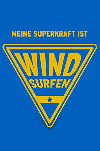 Meine Superkraft ist Windsurfen:...