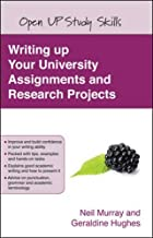 Writing up your university assignments and research projects: A practical handbook (Open Up Study Skills)