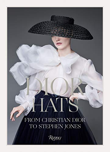 Image of Dior Hats: From Christian Dior to Stephen Jones