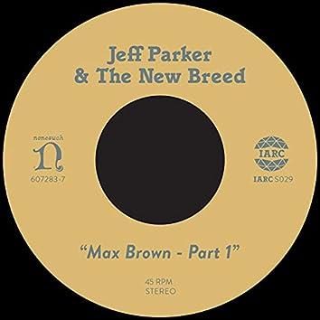 Max Brown, Pt. 1