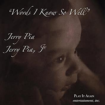 Words I Know so Well (feat. Jerry Pia, Jr.)