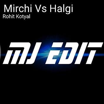 Mirchi Vs Halgi (feat. Mj Edit)