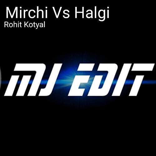 ROHIT KOTYAL feat. Mj Edit