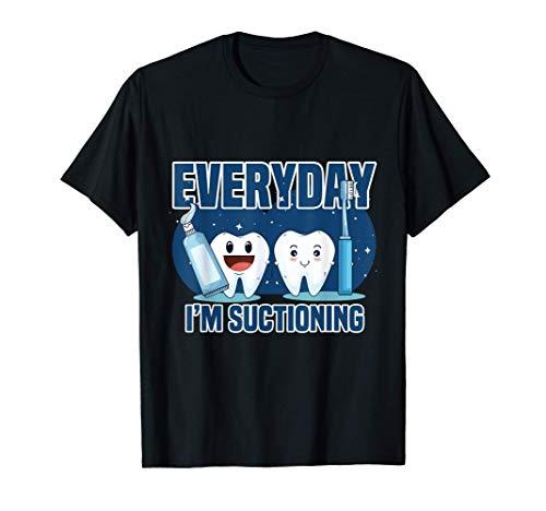 Lustige Zahnarzt jeden Tag Im Saugen Zahnhygiene Zahnarzt T-Shirt