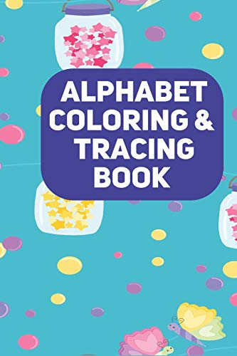 Alphabet Coloring and Tracing Book: Activity English Alphabet Letters from A to Z Practice Line Tracing, Toddler, Preschool, Kindergarten,Girls, Boys