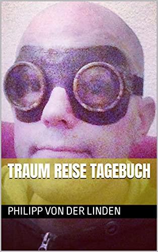 Traum Reise Tagebuch (German Edition)