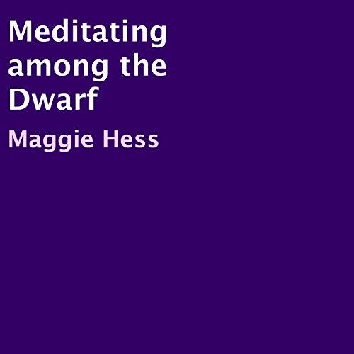 Meditating Among the Dwarf audiobook cover art