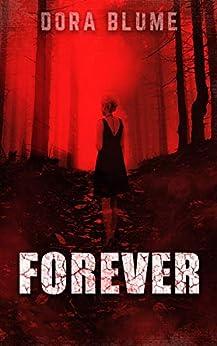 Forever (Immortal Vampire Series Book 1) by [Dora Blume]