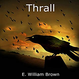 Thrall     Daniel Black Series, Book 4              Written by:                                                                                                                                 E. William Brown                               Narrated by:                                                                                                                                 Guy Williams                      Length: 14 hrs and 17 mins     9 ratings     Overall 5.0