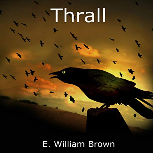 Thrall     Daniel Black Series, Book 4              By:                                                                                                                                 E. William Brown                               Narrated by:                                                                                                                                 Guy Williams                      Length: 14 hrs and 17 mins     14 ratings     Overall 4.6