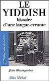 Le Yiddish: Histoire d'une langue errante (A.M. PR.JUDA.P) (French Edition)