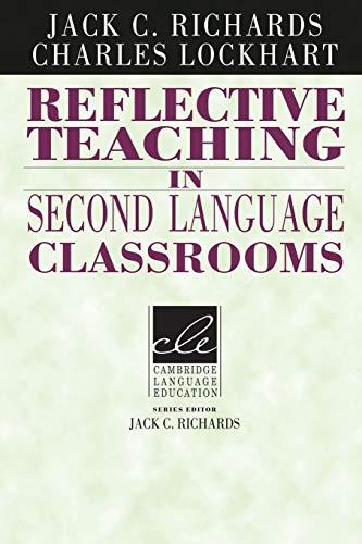 Reflective Teaching in Second Language Classrooms (Cambridge Language Education S)