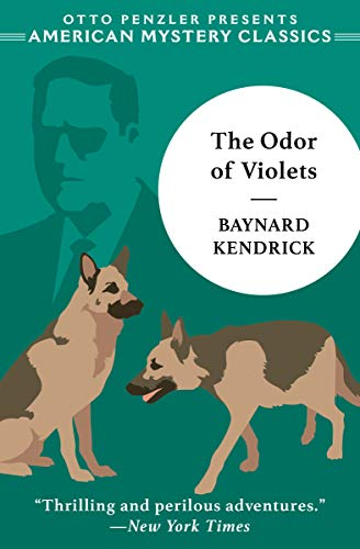 The Odor of Violets: A Duncan Maclain Mystery (Duncan Maclain Mysteries) by [Baynard Kendrick, Otto Penzler]