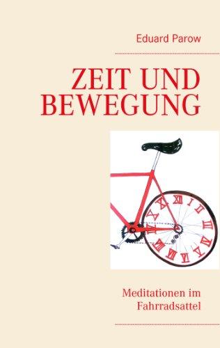 Zeit und Bewegung: Meditationen im Fahrradsattel