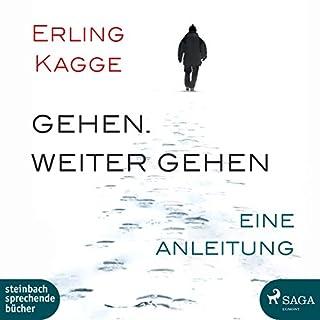 Gehen. Weiter gehen     Eine Anleitung              Autor:                                                                                                                                 Erling Kagge                               Sprecher:                                                                                                                                 Wolfram Koch                      Spieldauer: 2 Std. und 45 Min.     14 Bewertungen     Gesamt 4,8