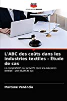 L'ABC des coûts dans les industries textiles - Étude de cas: La comptabilité par activités dans les industries textiles - une étude de cas