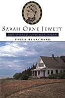 Sarah Orne Jewett: Her World And Her Work (Radcliffe Biography Series)