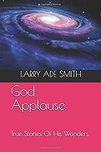 God Applause: True Stories Of His Wonders