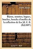 Bijoux, montres, bagues, broches, boucles d oreilles en brillants: de la collection de feu M. E. B.