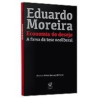 Economia do desejo: A farsa da tese neoliberal