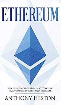 Ethereum  How to Safely Create Stable and Long-Term Passive Income by Investing in Ethereum